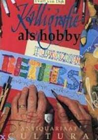 Kalligrafie als hobby - Evert van Dijk (ISBN 9789060176436)