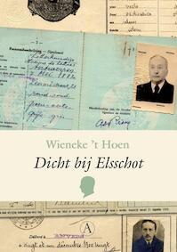 Dicht bij Elsschot - Wieneke 't Hoen (ISBN 9789025367732)