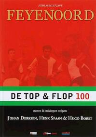 Feyenoord de top en flop 100 - J. Derksen, H. Spaan, H. Borst (ISBN 9789079254019)