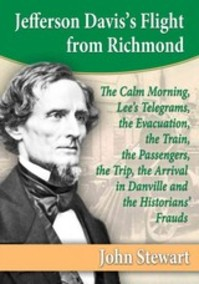 Jefferson Davis's Flight from Richmond - John Stewart (ISBN 9780786478538)