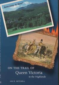 On the Trail of Queen Victoria in the Highlands - Ian Mitchell (ISBN 9780946487790)
