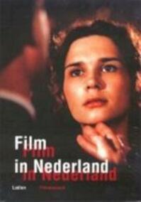 Film in Nederland - Unknown (ISBN 9789076588629)