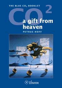 CO2: a gift from heaven - P. Hoff (ISBN 9789059723306)