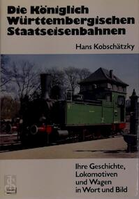Die Königlich Württembergischen Staatseisenbahnen - Hans Kobschätzky (ISBN 3440048152)