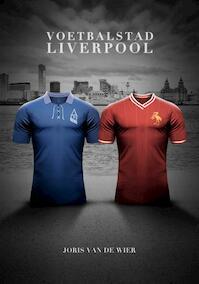 Voetbalstad Liverpool - Joris van de Wier (ISBN 9789082375862)