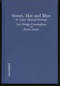 Sweet, Hot, and Blue - Lyn Driggs Cunningham, Jimmy Jones (ISBN 9780899503028)