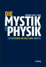 Die Mystik der Physik. Annäherung an das ganz Andere - Johannes Hans A. Nikel (ISBN 9783869350233)