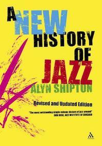 A new history of jazz - Alyn Shipton (ISBN 9780826417893)