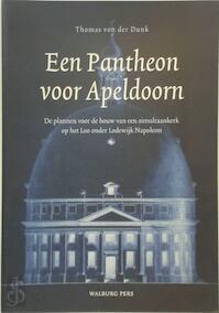 Pantheon voor Apeldoorn - Thomas Von Der Dunk (ISBN 9789057301575)