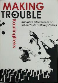 Making trouble - Femke Nora Alida Kaulingfreks (ISBN 9789053357637)