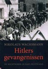 Hitlers gevangenissen - N. Wachsmann (ISBN 9789076682334)