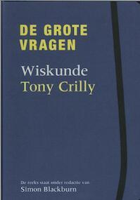 De grote vragen - Wiskunde - T. Crilly, Tony Crilly (ISBN 9789085713586)
