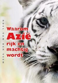 Waarom Azi? rijk en machtig wordt - Roel van der Veen (ISBN 9789460220425)