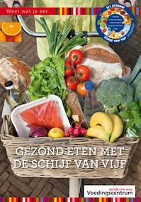 Gezond eten met de schijf van vijf - Stichting Voedingscentrum Nederland (ISBN 9789051770568)