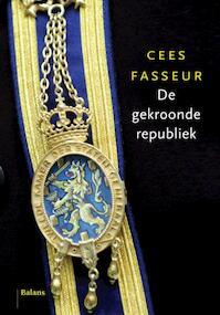 De gekroonde republiek - Cees Fasseur (ISBN 9789460032929)