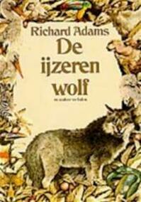 De ijzeren wolf en andere verhalen - Richard Adams, Max Schuchart, Yvonne Gilbert, Jennifer Cambell (ISBN 9789027471000)