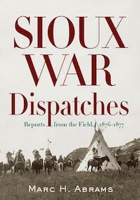 Sioux War Dispatches - Marc H. Abrams (ISBN 9781594161568)