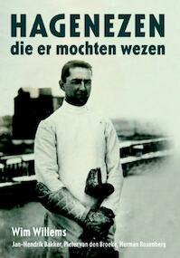 Hagenezen die er mochten wezen - Wim Willems, Jan-Hendrik Bakker, Pieter van den Broeke, Herman Rosenberg (ISBN 9789080683792)