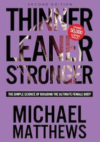 Thinner Leaner Stronger - Michael Matthews (ISBN 9781938895296)
