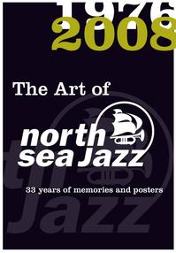The Art of North Sea Jazz 1976 - 2008 - Unknown (ISBN 9789086801404)