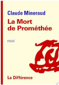La mort de Prométhée - Claude Mineraud (ISBN 9782729121716)