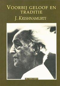 Voorbij geloof en traditie - J. Krishnamurti, Aleid C. Swierenga, Geerta Pluut (ISBN 9789069631547)