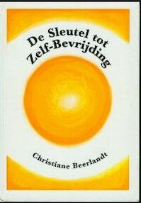 De sleutel tot zelf-bevrijding - Christiane Beerlandt (ISBN 9789075849080)