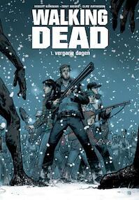 Walking dead / 1. vergane dagen - Robert Kirkman, Tony Moore (ISBN 9789058854711)