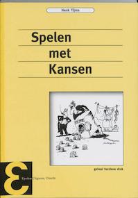 Spelen met kansen - Henk Tijms (ISBN 9789050410717)