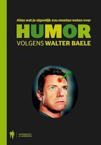 Alles wat je eigenlijk zou moeten weten over humor - Walter Baele (ISBN 9789089313881)