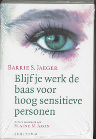 Blijf je werk de baas voor hoog sensitieve personen - B.S. Jaeger (ISBN 9789055943753)