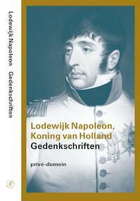 Gedenkschriften - Lodewijk Napoleon Koning van Holland (ISBN 9789029538367)