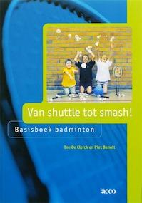 Van shuttle tot smash ! - I. de Clerck, P. Benoit (ISBN 9789033459351)