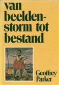 Van beeldenstorm tot bestand - Geoffrey Parker, Karina Zegers [vert.] de Beijl (ISBN 9789022838549)