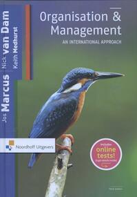 Organisation and management: An International approach - Nick van Dam, Jos Marcus, Keith Medhursst (ISBN 9789001850227)