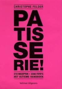 Patisserie! - Christophe Felder (ISBN 9789048304875)