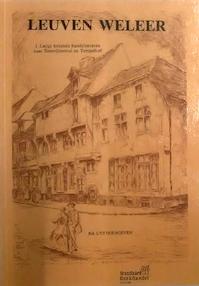 Leuven weleer 1: langs bekende handelsstraten naar Sinte-Geertrui en Tempelhof - Rik Uytterhoeven