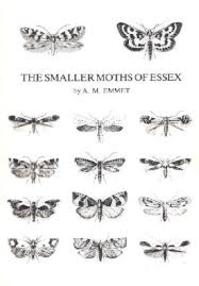 The smaller moths of Essex - A. M. Emmet
