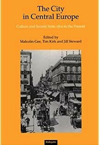The city in Central Europe - Malcolm Gee, Tim Kirk, Jill Steward (ISBN 9781859284421)