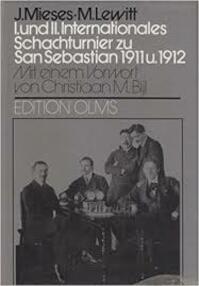 1.und 2.Internationales Schachturnier zu San Sebastian 1911 und 1912 - J. Miesses (ISBN 3283001375)