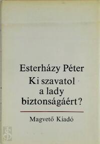 Ki szavatol a lady biztonságáért? - Péter Esterházy (ISBN 9789632717524)