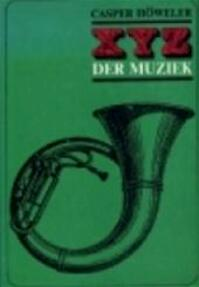 X-Y-Z der Muziek - Casper Höweler (ISBN 9789022849033)