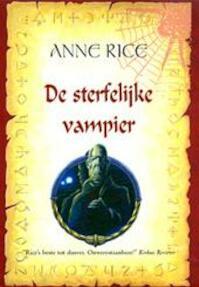 De sterfelijke vampier - A. Rice (ISBN 9789089681676)