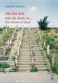 Als het hek van de dam is ... - Hanny Lynch (ISBN 9789077478356)