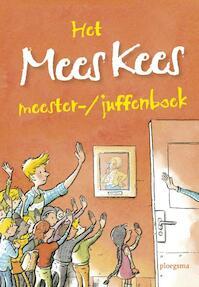 Het Mees Kees meester-/juffenboek - Mirjam Oldenhave (ISBN 9789021675633)