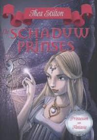 De schaduwprinses - Thea Stilton (ISBN 9789077826713)