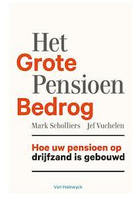 Het grote pensioenbedrog - Mark Scholliers (ISBN 9789461314949)
