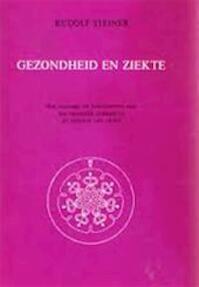 Gezondheid en ziekte - Rudolf Joseph Lorenz Steiner (ISBN 9789060380758)