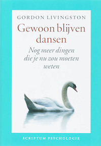 Gewoon blijven dansen - G. Livingston, Gordon Livingston (ISBN 9789055945481)