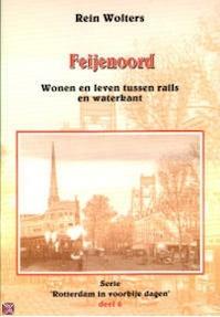 Feijenoord - Rotterdam in voorbije dagen 6 - Rein Wolters (ISBN 9789028814103)